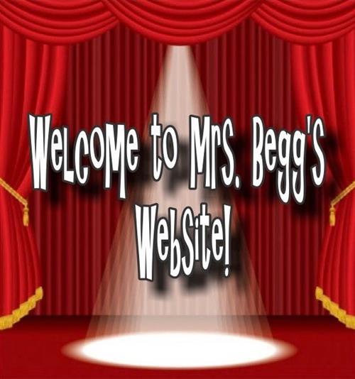 Welcome to Mrs. Begg's website